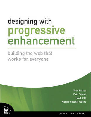 Designing with Progressive Enhancement by Todd C Parker image