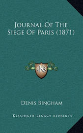 Journal of the Siege of Paris (1871) by Denis Bingham