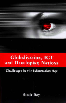 Globalisation, ICT and Developing Nations by Sumit Roy image