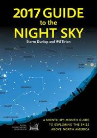 2017 Guide to the Night Sky by Storm Dunlop