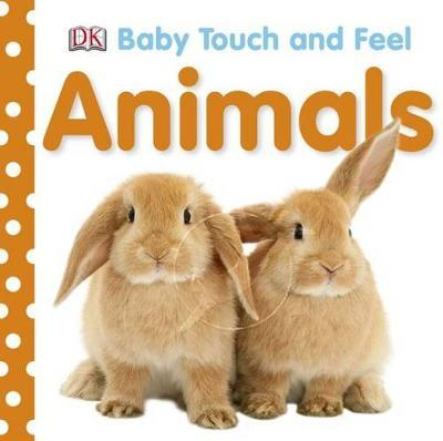 Animals: Baby Touch & Feel by DK