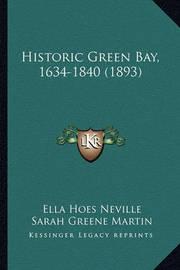 Historic Green Bay, 1634-1840 (1893) by Deborah Beaumont Martin