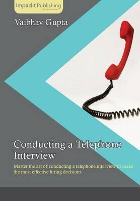 Conducting a Telephone Interview by Vaibhav Gupta
