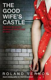 The Good Wife's Castle by Roland Vernon