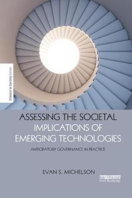 Assessing the Societal Implications of Emerging Technologies by Evan S. Michelson image