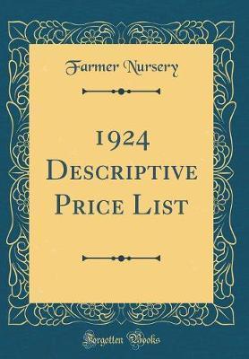 1924 Descriptive Price List (Classic Reprint) by Farmer Nursery