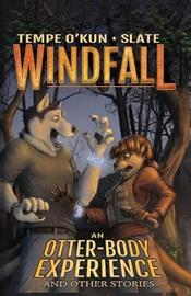 Windfall - An Otter-Body Experience and Other Stories by Tempe O'Kun