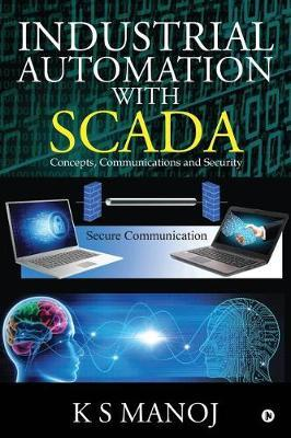 Industrial Automation with SCADA by K S Manoj