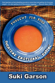 Thought for Food: Overcoming Emotional Eating by Suki, Garson image