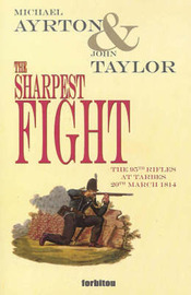 The Sharpest Fight: The 95th Rifles at Tarbes, 20th March 1814 by Michael Ayrton image