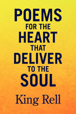 Poems for the Heart That Deliver to the Soul by King Rell image