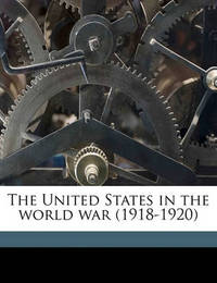 The United States in the World War (1918-1920) by John Bach McMaster