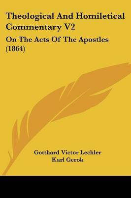 Theological and Homiletical Commentary V2: On the Acts of the Apostles (1864) by Gotthard Victor Lechler image