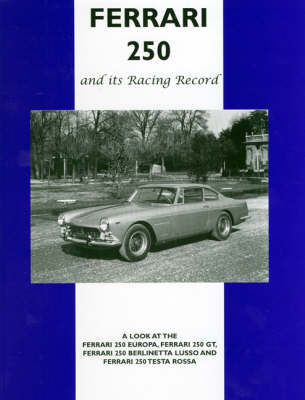 Ferrari 250 and Its Racing Record by Colin Pitt