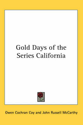 Gold Days of the Series California by Owen Cochran Coy