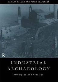 Industrial Archaeology by Peter Neaverson image