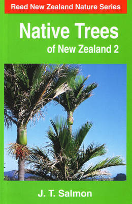 Native Trees of New Zealand: v. 2 by J.T. Salmon