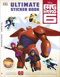 Big Hero 6: Ultimate Sticker Book by DK