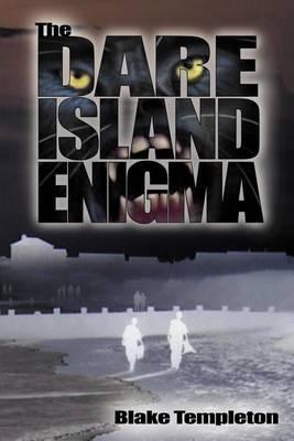 The Dare Island Enigma by Blake Templeton