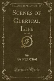 Scenes of Clerical Life, Vol. 2 of 2 (Classic Reprint) by George Eliot