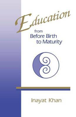 Education from Before Birth to Maturity by Hazrat Inayat Khan