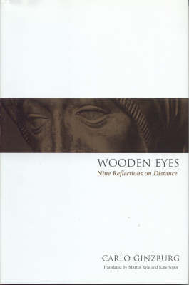Wooden Eyes by Carlo Ginzburg
