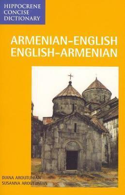 Armenian-English / English-Armenian Concise Dictionary by Diana Aroutunian