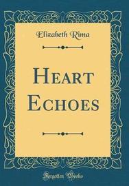 Heart Echoes (Classic Reprint) by Elizabeth Rima image