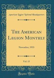 The American Legion Monthly, Vol. 15 by American Legion National Headquarters image