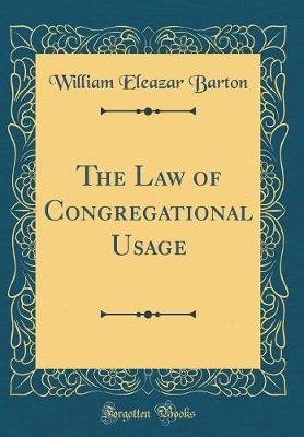 The Law of Congregational Usage (Classic Reprint) by William Eleazar Barton image