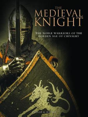 The Medieval Knight by Phyllis G Jestice