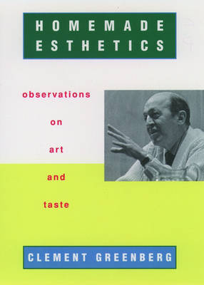 Homemade Esthetics by Clement Greenberg image