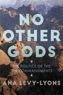 No Other Gods by Ana Levy-Lyons