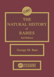 The Natural History of Rabies, 2nd Edition by George M. Baer