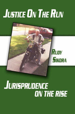 Justice On The Run Jurisprudence on the Rise by Rudy Sikora image