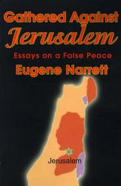 Gathered Against Jerusalem: Essays on a False Peace by Eugene Narrett image