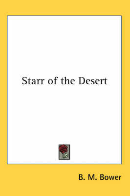 Starr of the Desert by B.M. Bower image
