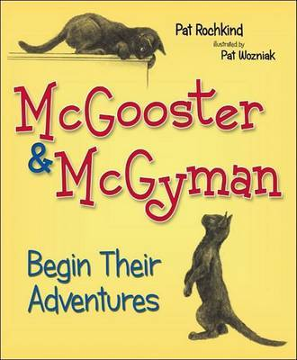 McGooster & McGyman Begin Their Adventures by Patricia A Wozniak image