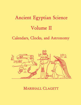 Ancient Egyptian Science by Marshall Clagett