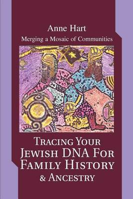 Tracing Your Jewish DNA for Family History & Ancestry by Anne Hart image