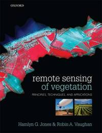 Remote Sensing of Vegetation by Hamlyn G. Jones