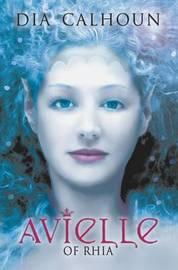 Avielle of Rhia by Dia Calhoun image