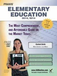 Praxis Elementary Education 0014, 5014 Teacher Certification Study Guide by Sharon A Wynne