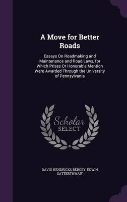 A Move for Better Roads by David Hendricks Bergey
