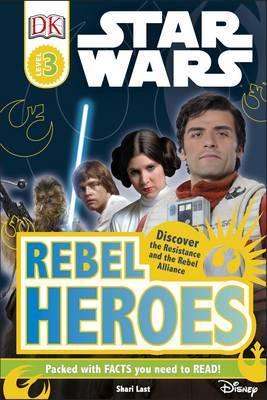 Star Wars Rebel Heroes by Shari Last