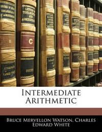 Intermediate Arithmetic by Bruce Mervellon Watson