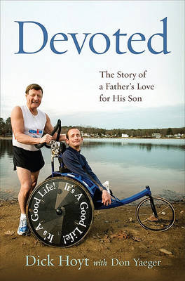 Devoted: The Story of a Father's Love for His Son by Dick Hoyt image