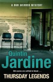 Thursday Legends (Bob Skinner series, Book 10) by Quintin Jardine