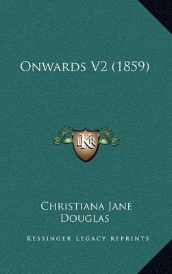 Onwards V2 (1859) by Christiana Jane Douglas