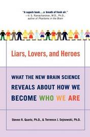 Liars, Lovers, and Heroes by Steven R Quartz